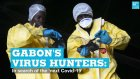 Gabon's virus hunters: In search of the 'next Covid-19'